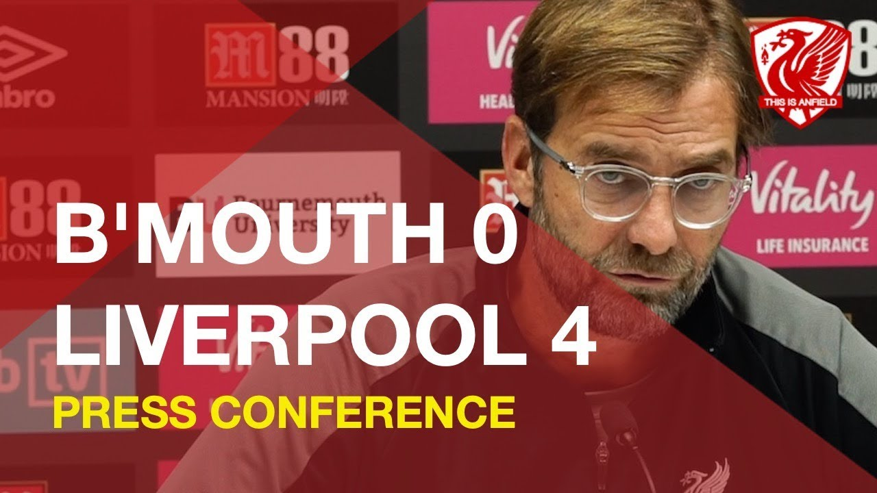 bournemouth-0-4-liverpool-jurgen-klopp-press-conference