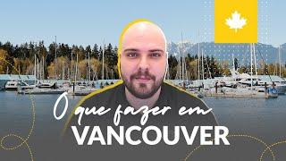 VANCOUVER: PONTOS TURÍSTICOS QUE VOCÊ PRECISA VISITAR