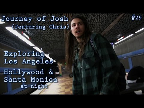 Streets of Los Angeles - Hollywood and Santa Monica at Night (Journey of Josh: 29)