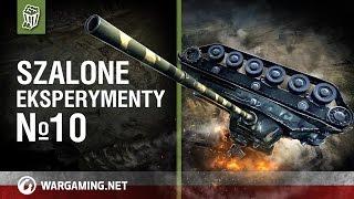 Szalone eksperymenty №10 [World of Tanks Polska]