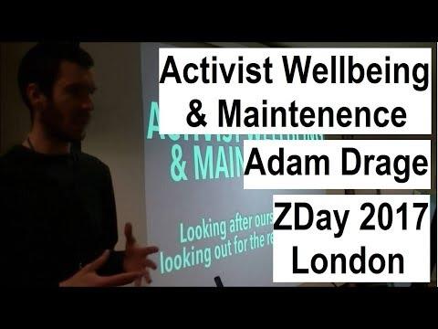 Activist Wellbeing & Maintenance | Adam Drage | ZDay 2017 London