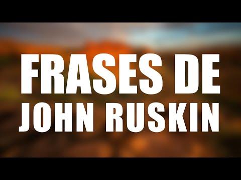 Las 10 mejores frases de JOHN RUSKIN