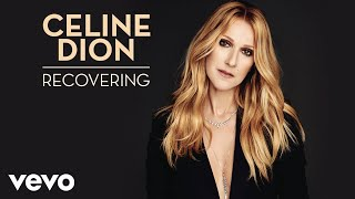 Céline Dion - Recovering (Audio)