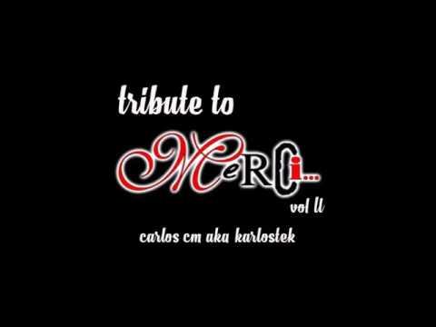 tribute to merci after viladecans vol2 - original 2005 - karlostek