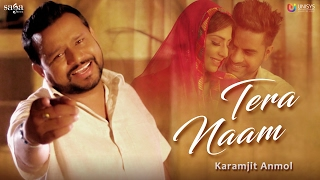 Karamjit Anmol : TERA NAAM (Official Video) | Mr. Wow | New Punjabi Song 2017 | Saga Music