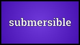 Submersible Meaning
