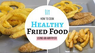 Healthy Fried Food | Using an AirFryer