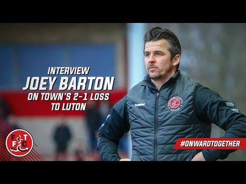 Joey Barton on Luton loss   Post Match