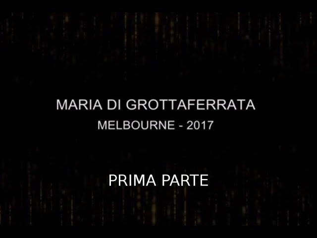 SANTA MARIA DI GROTTAFERRATA - MELBOURNE 2017 - PRIMA PARTE