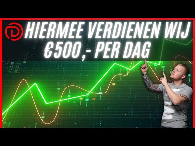 Hiermee Verdienen wij €500 EURO Per Dag!