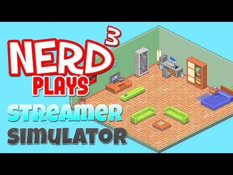 Nerd³ Plays... Streamer Simulator - The Worst Game of 2016