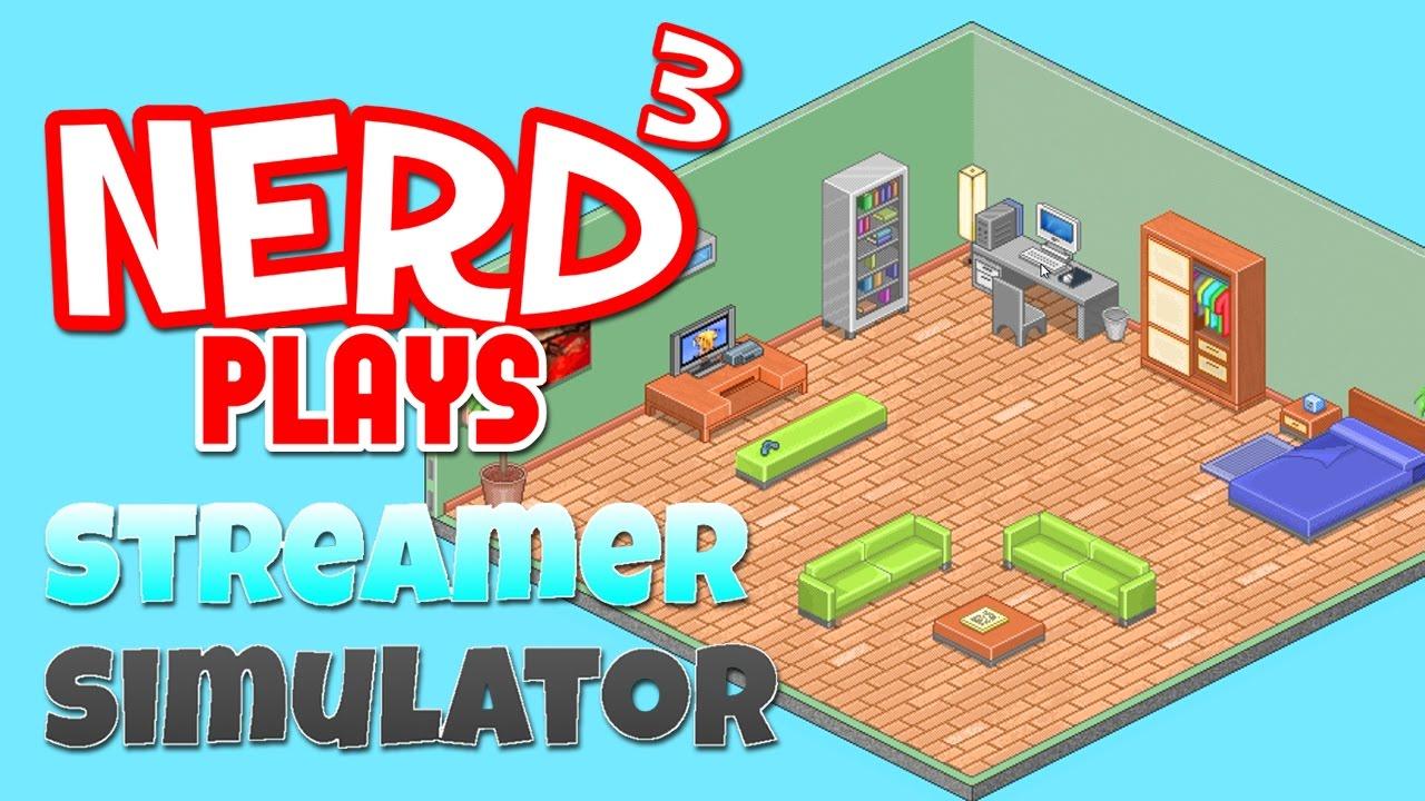 Nerd³ Plays… Streamer Simulator – The Worst Game of 2016