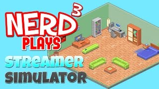 Nerd³ Plays... Streamer Simulator - The Worst Game of 2016
