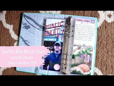 Seattle Travel Mini Album - Ali Edwards Travel Collection 2019