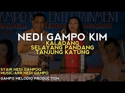 NEDI GAMPO KIM - KALADANG/SELAYANG PANDANG/TANJUNG KATUNG