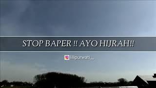 PESAN UNTUK PARA WANITA - STOP BAPER !!! AYO HIJRAH!!