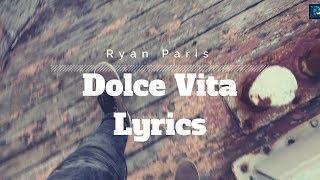 Ryan Paris - Dolce Vita Lyrics