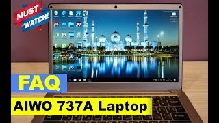 AIWO 737A Laptop (Notebook) - Important FAQ (Not a Review)