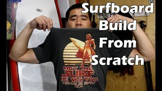 How to Make a Surfboard from Scratch - From Start to Finish
