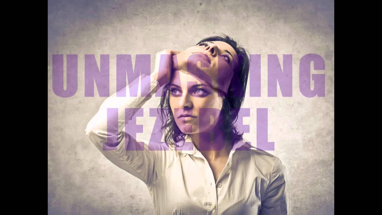 Unmasking the Jezebel Spirit – Giselle Ave