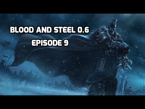 Blood and Steel Mod Episode 9 Into Darkness!