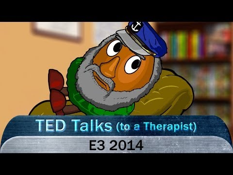 Ted Talks (to a Therapist): E3 2014