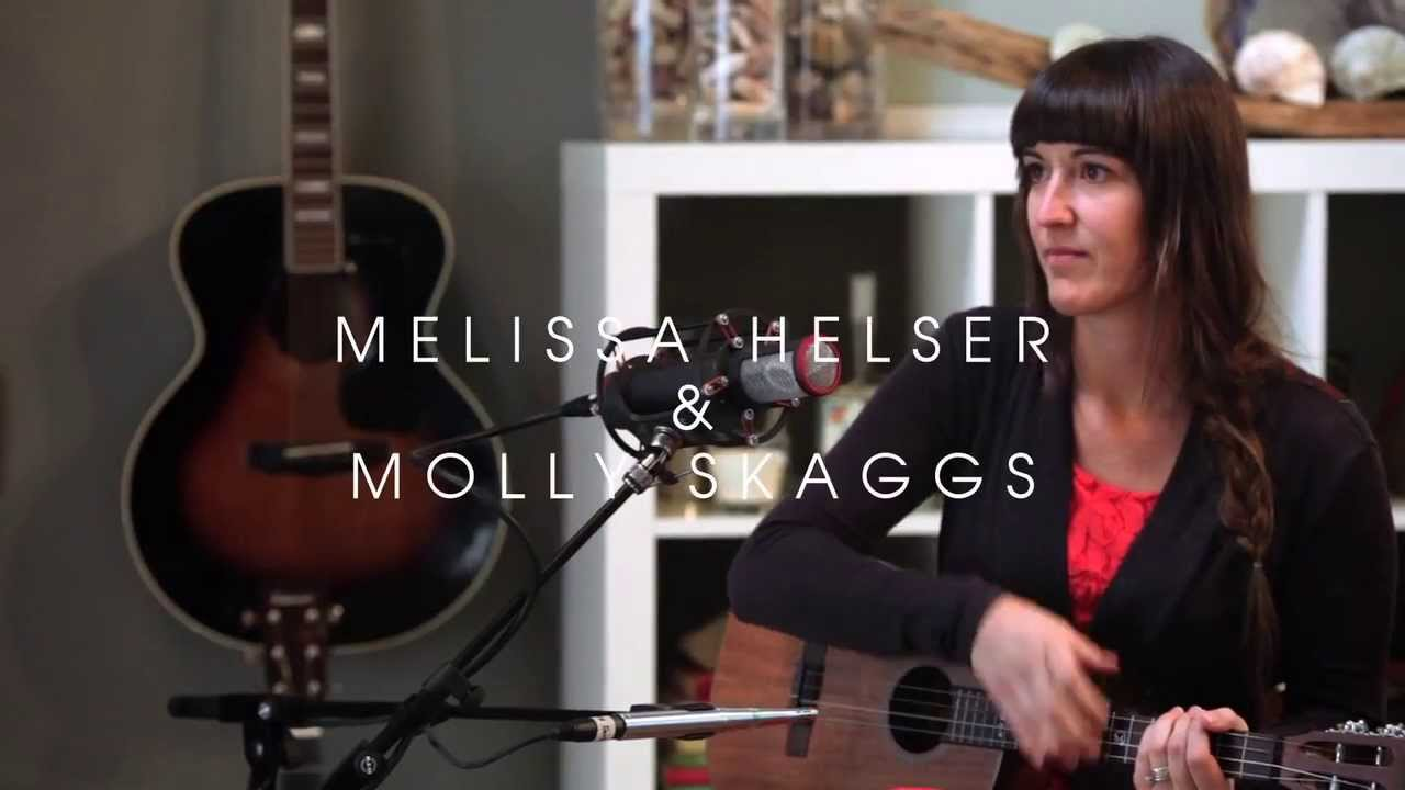Love come to life melissa helser molly skaggs live at home love come to life melissa helser molly skaggs live at home youtube stopboris Choice Image