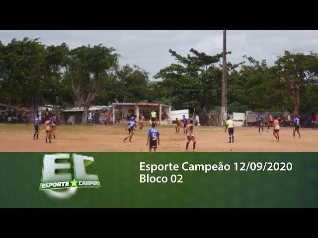 Esporte Campeão 12/09/2020 - Bloco 02