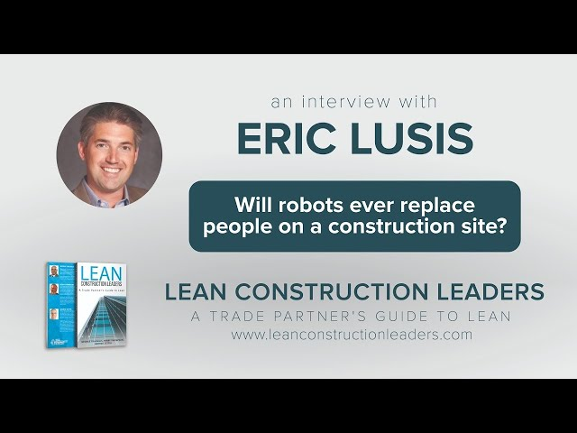 Will robots ever replace people on a construction site?