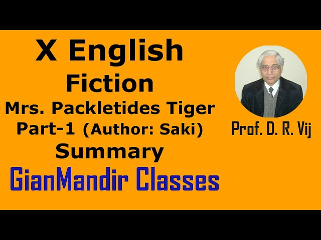 X English - Fiction - Mrs. Packletides Tiger: Part-1 (Summary) by Puja Ma'am