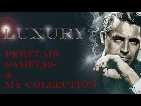 LUXURY, PERFUME SAMPLES, & MY COLLECTION