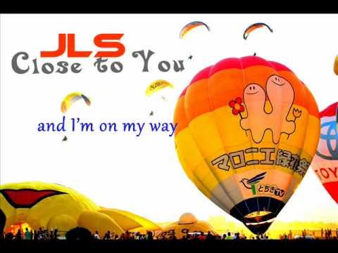 Close to you - JLS (lyrics)