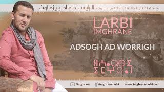 Larbi Imghrane - Adsogh Ad Worrigh