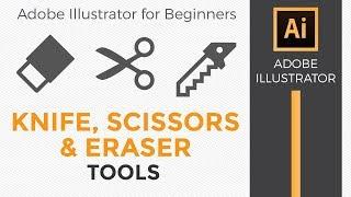 Knife, Scissors and Erąser Tools - Adobe Illustrator CC for Beginners