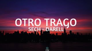 Otro Trago (Letra) - Sech x Darell