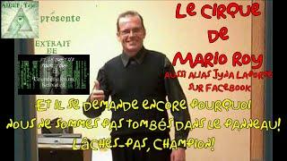 Le cirque de Mario Roy alias Jyna Laporte (il harcèle et calomnie Chantal Mino depuis août 2013)