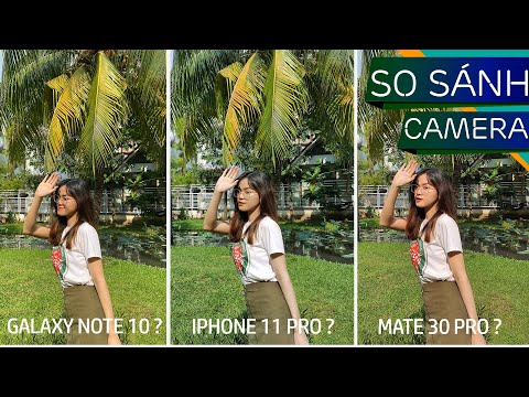 So Sánh Camera IPhone 11 Pro Vs Huawei Mate 30 Pro Vs Samsung Galaxy Note 10 Plus
