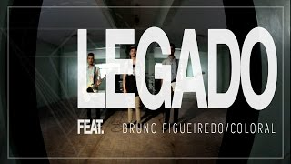 Montreau - Legado ft Bruno Figueiredo & Coloral [CLIPE OFICIAL]