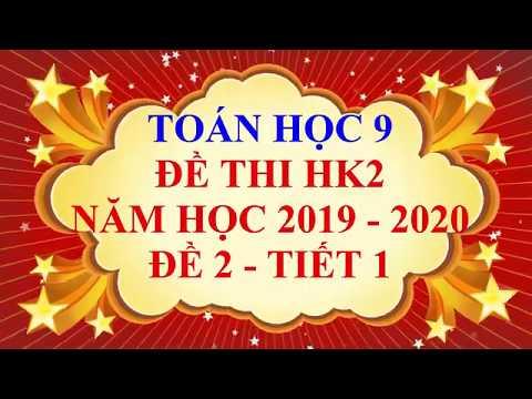 Toán học lớp 9 - Đề thi HK2 năm học 2019 - 2020 - Đề 2 - Tiết 1