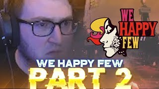 WHAT IS THIS GAME? -  WE HAPPY FEW 2018 LETS PLAY WALKTHROUGH PART 2