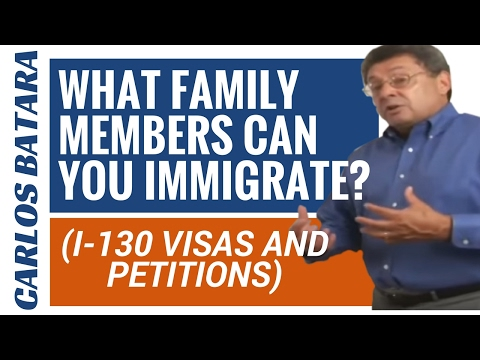 What Family Members Can You Immigrate? (I-130 Visa Petition For Alien Relative)