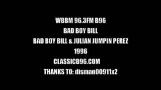 BAD BOY BILL JULIAN JUMPIN PEREZ - B96 STREET MIX CLASSIC B96 SOMETIME 1996