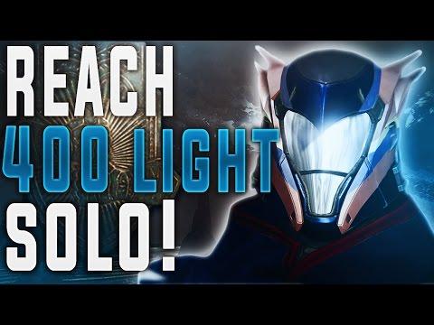 Destiny HOW TO HIT 400 LIGHT SOLO! (Destiny Rise of Iron Max Light Level)