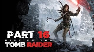 Repeat youtube video Rise Of The Tomb Raider - Let's Play - Part 16 -