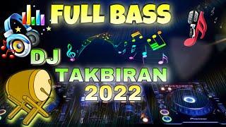 DJ TAKBIRAN IDUL FITRI 2021 FULL BASS   MUSIK DJ PALING ENAK