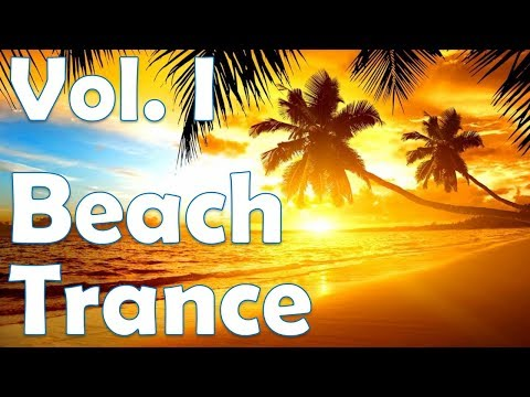 One Hour Mix of Beach Summer Trance Music – Vol. I