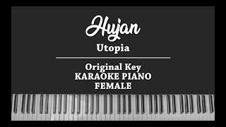 Hujan (FEMALE KARAOKE PIANO COVER) Utopia