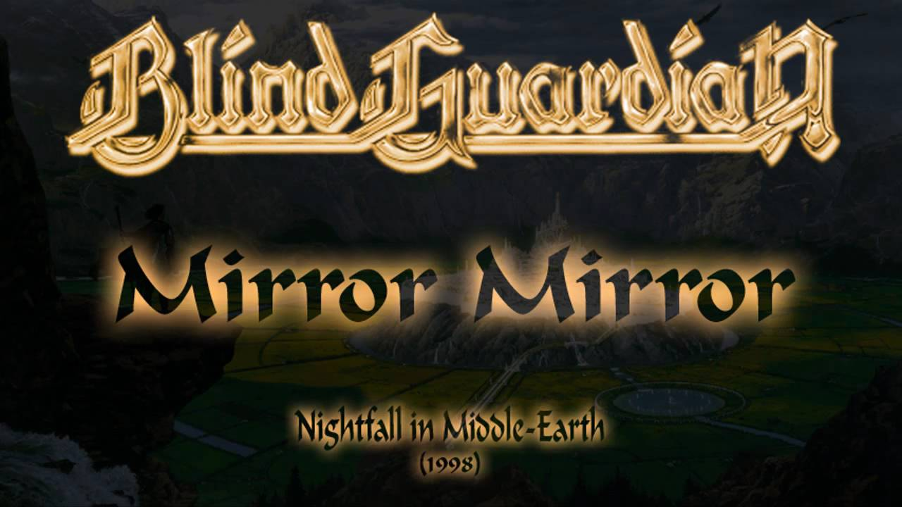 Blind guardian mirror mirror lyrics english deutsch for Mirror mirror blind guardian lyrics