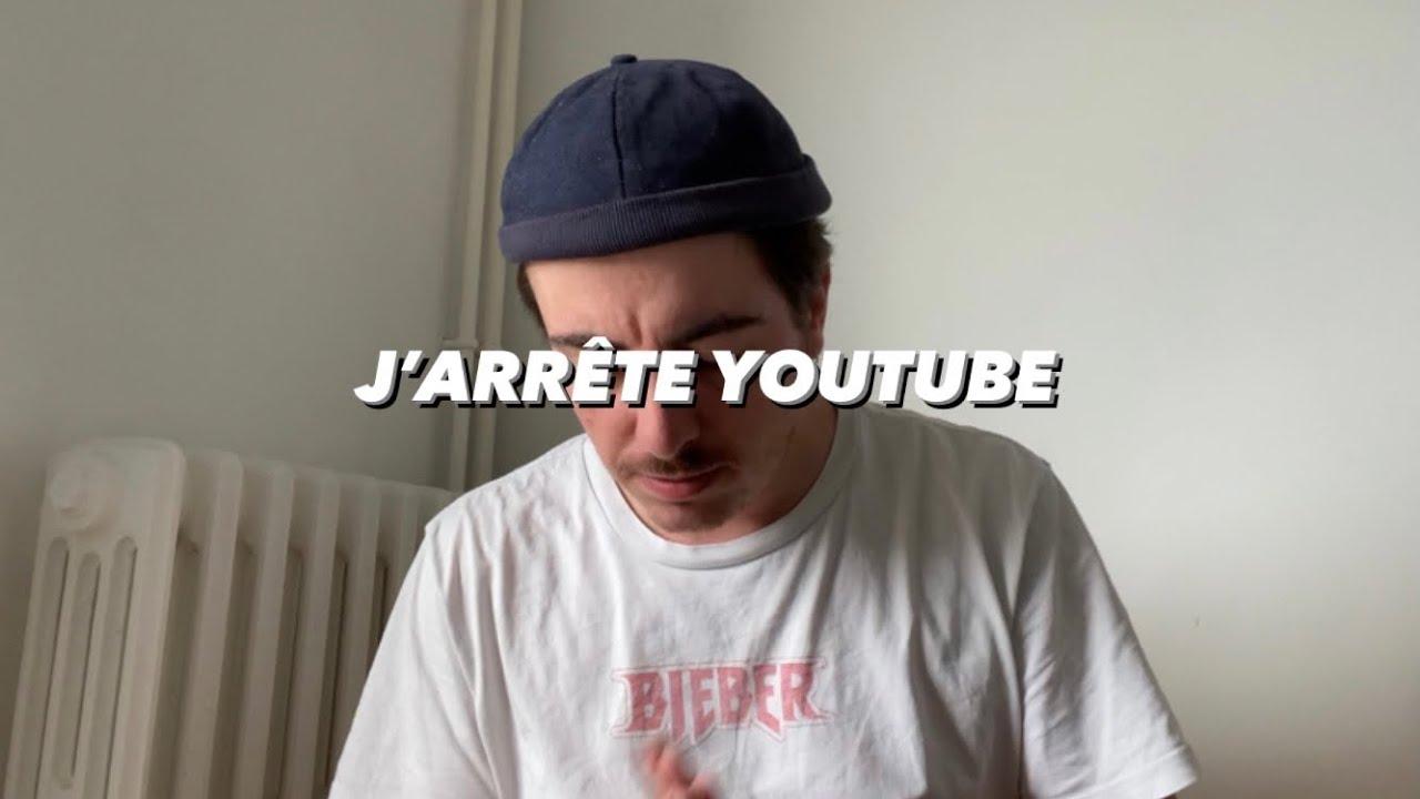J'ARRÊTE YOUTUBE