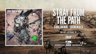Stray From The Path - Snap
